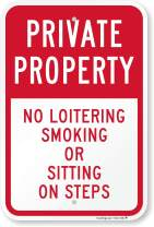 """SmartSign""""Private Property - No Loitering, Smoking Or Sitting On Steps"""" Sign 