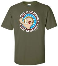 Gadsden and Culpeper Kill A Commie for Mommy T-Shirt