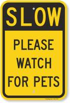 """SmartSign""""Slow - Please Watch for Pets Sign 