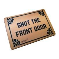 """Funny Doormats Shut The Front Door - Durable Machine-Washable Indoor/Outdoor Door Mat 23.6""""(L) x 15.7""""(W) Inch"""