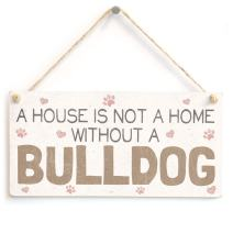 """Meijiafei A House is Not A Home Without A Bulldog - Beautiful Dog PVC Sign/Plaque 10""""x5"""""""