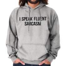 Brisco Brands Speak Fluent Sarcasm Funny Sarcastic Humor Hoodie