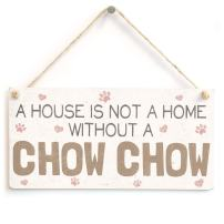 """Meijiafei A House is Not A Home Without A Chow Chow - Lovely PVC Dog Sign/Plaque 10""""x5"""""""