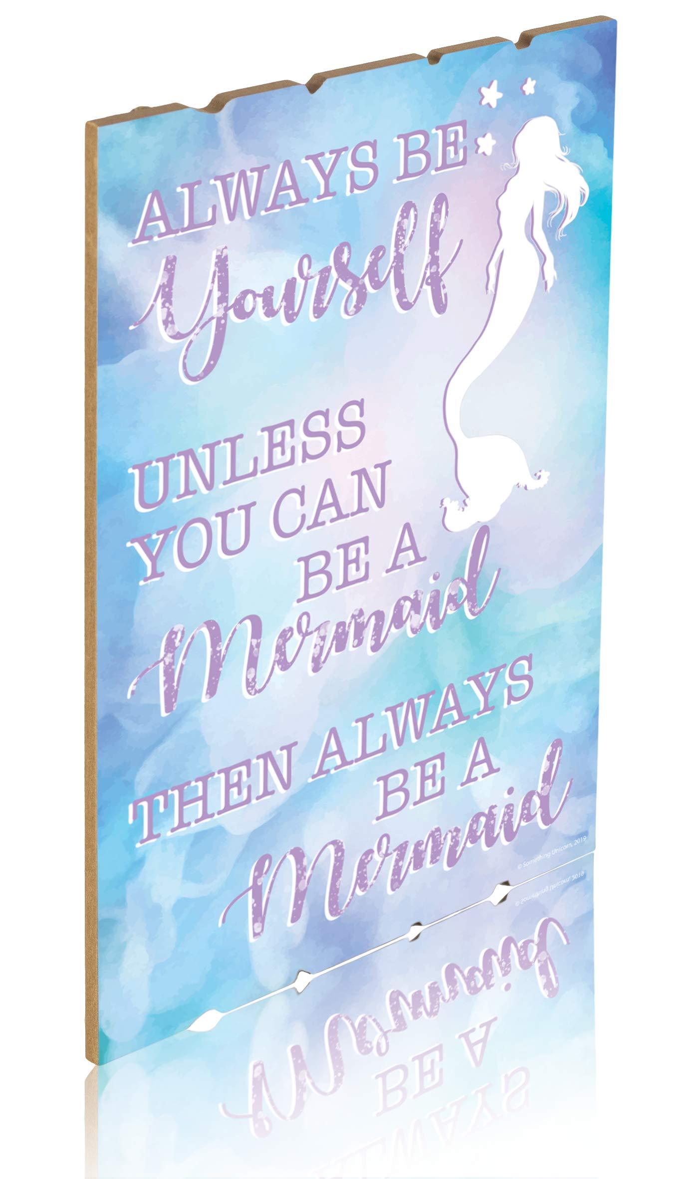 Something Unicorn - Wall Hanging Mermaid Sign for Teen Girls, Kid's Bedroom, Nursery, College Dorm, Girls Room Decor. Amazing Gift for Mermaid Lovers,12x17 in, Mermaid Version