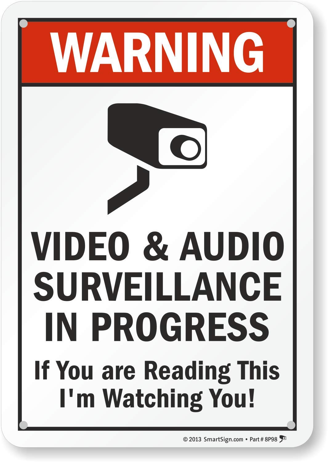 """SmartSign""""Warning - Video & Audio Surveillance in Progress, If You are Reading This I'm Watching You!"""" Sign   7"""" x 10"""" Aluminum"""