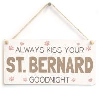 "Meijiafei Always Kiss Your St. Bernard Goodnight - Cute Fun Home Accessory Gift Sign for St. Bernard Dog Owners 10"" x 5"""