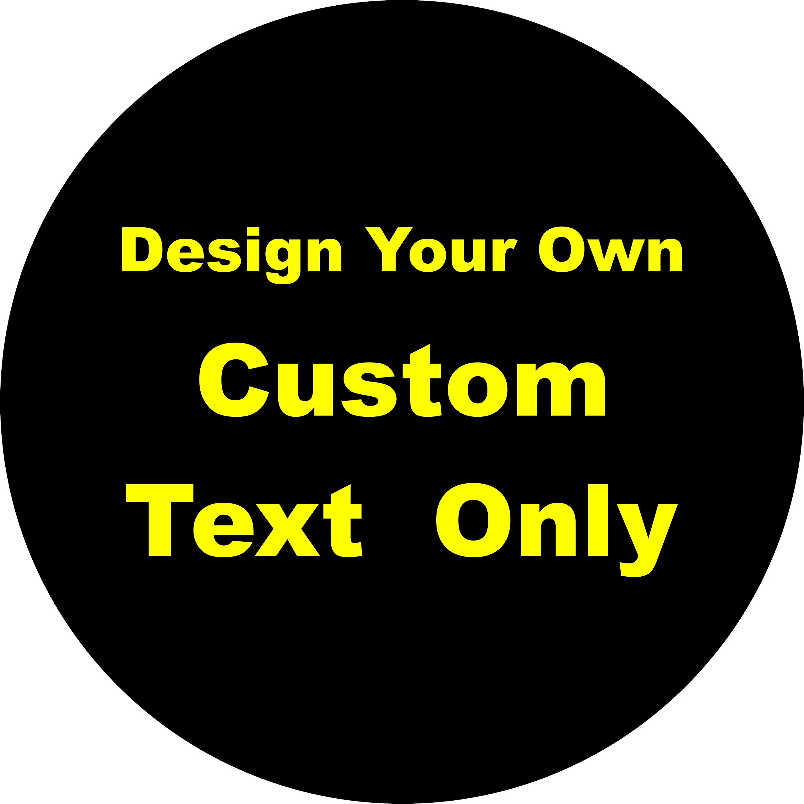 TIRE COVER CENTRAL Custom Text Only Lettering Wheel Spare Tire Cover (Select tire Size/Back up Camera Option in MENU) Sized to Any make/model255/75r17