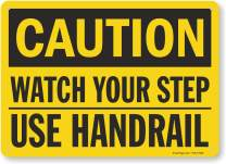 "SmartSign ""Caution - Watch Your Step Use Handrail"" Sign 