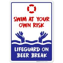 Swimming Pool Sign, Swim at Your Own Risk Life Guard on Beer Break, 10x14 Rust Free Aluminum, Weather/Fade Resistant, Easy Mounting, Indoor/Outdoor Use, Made in USA by SIGO SIGNS