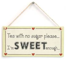 """Meijiafei Tea with no Sugar Please I'm Sweet Enough - Kitchen Gift Love Heart Frame Sign 10""""x5"""""""