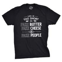 Mens Life is Too Short for Fake Butter, Cheese Or People Tshirt