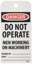 "NMC RPT4""Danger - DO NOT Operate Men Working ON Machinery"" Accident Prevention Tag, Unrippable Vinyl, 3"" Length, 6"" Height, Black/Red on White (Pack of 25)"