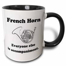 3dRose French horn everyone else is just accompaniment Two Tone Mug, 11 oz, Black/White