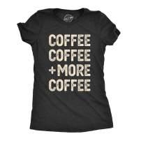 Crazy Dog T-Shirts Womens Coffee Coffee and More Coffee Tshirt Funny Caffeine Tee