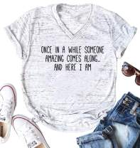 Dauocie Womens Once in A While Someone Amazing Comes Along and Here I Am Short Sleeve Funny Graphic T Shirt
