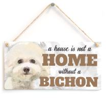 """Meijiafei A House is Not A Home Without A Bichon - Cute Bichon Dog Sign/Plaque for Bichon Gifts 10""""x5"""""""