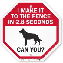 SmartSign Funny Dog Sign, I Make It to The Fence in 2.8 Seconds, Can You Sign, Octagon 10x10 Inches, Aluminum Metal, Beware of German Shepherd Signs