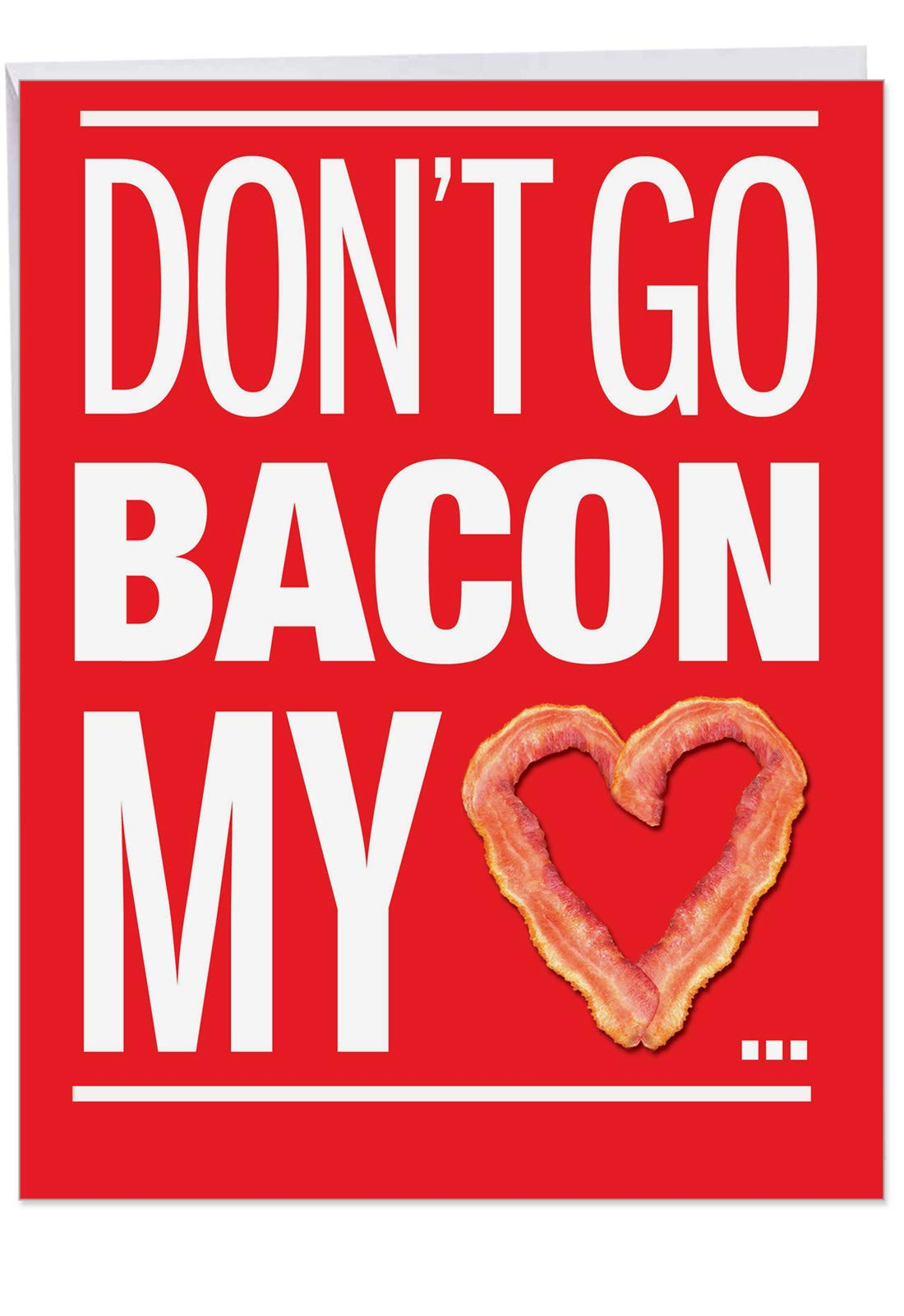 Funny Bacon My Heart Valentine's Day Card with Envelope (XL 8.5 x 11 Inch) - Hilarious Valentines Card for Him, Husband, Man - Loving Appreciation Paper Card - Stationery Vday Gift J9870