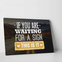 "CanvasChamp Wall Art, Inspirational & Motivational Canvas Print Decor for Schools, Libraries, Offices, Gyms, and More, with Phrase (If You are Waiting for a Sign, This is it, 12"" x 14"")"