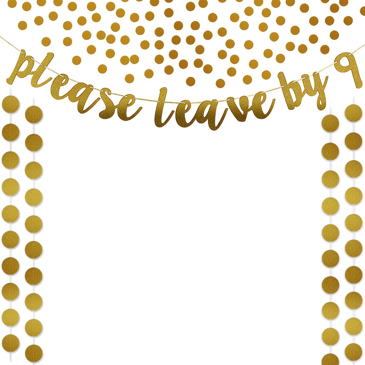 Gold Glittery Please Leave by 9 Banner,Gold Glittery Circle Dots Garland (25Pcs Circle Dots) and Gold Glittery Circle Dots Confetti,Bachelorette Wedding Party Decoration Supplies