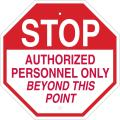 "Brady 124530 Traffic Control Sign, Legend""Stop Authorized Personnel Only Beyond This Point"", 18"" Height, 18"" Weight, Red on White"