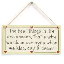 "Meijiafei The Best Things in Life are Unseen, That's why we Close Our Eyes When we kiss, cry & Dream - Sweet Spiritual Romantic Sign 10""x5"""