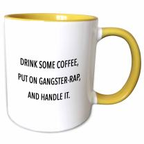 3dRose DRINK SOME COFFEE, PUT ON GANGSTER RAP AND HANDLE IT, Yellow Mug, 11 oz