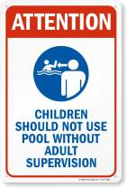 """SmartSign""""Attention - Children Should Not Use Pool Without Adult Supervision Sign 