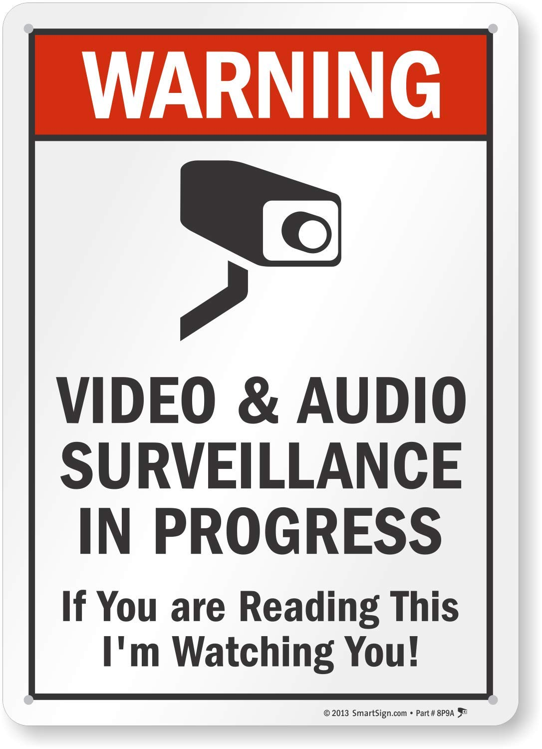 """SmartSign""""Warning - Video & Audio Surveillance in Progress, If You are Reading This I'm Watching You!"""" Sign   10"""" x 14"""" Aluminum"""