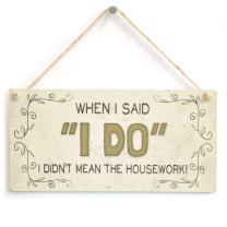 """Meijiafei When I Said """"I Do"""" I Didn't Mean The Housework! - Beautiful Home Accessory Gift Sign Funny Husband and Wife Novelty Plaque 10""""x5"""""""