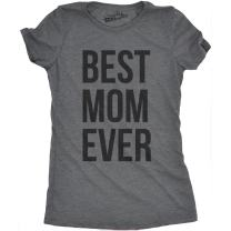 Womens Best Mom Ever T Shirt Funny Mama Gift Mothers Day Cute Life Saying Tees
