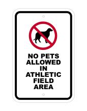 """Supply360 FS1033 -""""NO Pets Allowed in Athletic Field Area"""" - 12"""" (W) x 18"""" (H) Heavy Gauge Aluminum Outdoor Sign, Non-Reflective, Made in The USA"""