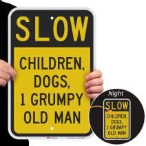"SmartSign""Slow - Children, Dogs, 1 Grumpy Old Man"" Sign | 12"" x 18"" 3M Engineer Grade Reflective Aluminum"