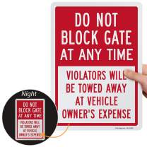 """SmartSign """"Do Not Block Gate at Any Time - Violators Will Be Towed Away at Vehicle Owner's Expense"""" Sign 