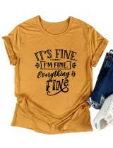Hubery Women Its Fine Im Fine Everything is Fine Shirt Cute Saying Tops Tee Graphic Funny Tshirt Casual Tops