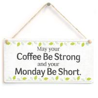 "Meijiafei May Your Coffee Be Strong and Your Monday Be Short. - Funny Office Humour Novelty Gift Sign for Friends 10""x5"""