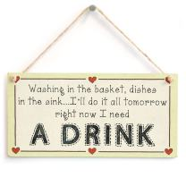 """Meijiafei Washing in The Basket, Dishes in The Sink.I'll do it All Tomorrow Right Now I Need A Drink - Housework Mum Wife Gift Sign 10"""" X 5"""""""