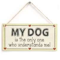 """Meijiafei My Dog is The only one who understands me! - Sweet Dog Love Heart Sign 10"""" x 5"""""""