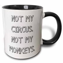 3dRose 218522_4 Not My Circus Not My Monkeys Mug, 11 oz, Black