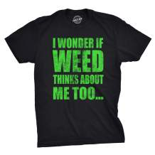 Mens I Wonder If Weed Thinks About Me Too Tshirt Funny 420 Marijuana Tee