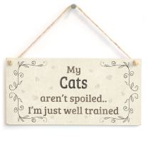 """Meijiafei My Cats Aren't Spoiled I'm Just Well Trained - Beautiful Home Accessory Gift Sign for Cat Owners 10""""x5"""""""
