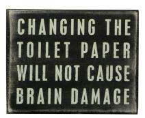 Primitives by Kathy 17387  Classic Box Sign, 5 x 4-Inches, Changing The Toilet Paper
