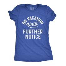 Womens On Vacation Until Further Notice Tshirt Funny Summer Holiday Tee