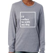 I'd Rather Be with My Dog Women's Long Sleeve T-Shirt