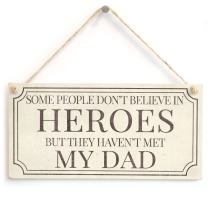 "Meijiafei Some People Don't Believe in Heroes But They Haven't Met My Dad - Gift Sign Unique Birthday Gift for Dad 10""x5"""