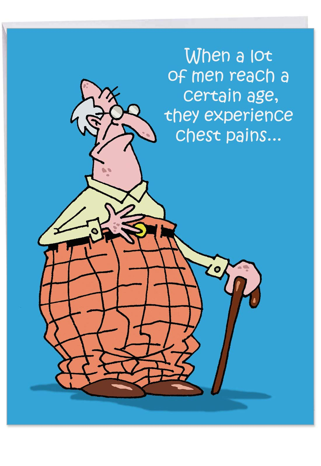 Chest Pains Birthday Card Big Greeting Card with Envelope 8.5 x 11 Inch - Old Man with Cane Funny Cartoons, Pants Too High, Belt Tight Comics Stationery for Happy Bday Wishes Greetings J1295