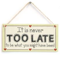 """Meijiafei It's Never Too Late to be What You Might Have Been! - Motivational Birthday Sign 10""""x5"""""""