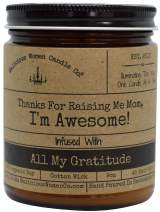 Malicious Women Candle Co - Thanks for Raising Me Mom, I'm Awesome!, A Hot Mess (Red Hot Cinnamon) Infused with All My Gratitude, All-Natural Organic Soy Candle, 9 oz