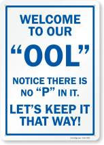 """SmartSign """"Welcome to Our OOL, Notice There is no P in it, Lets Keep it That Way"""" Funny Swimming Pool Sign 