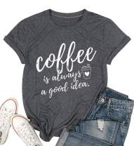HDLTE Women Coffee is Always A Good Idea Shirt Funny Letters Printed Coffee Graphic Tee Tops